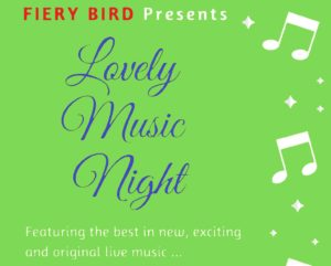Lovely Music Night @ The Fiery Bird Live Music Venue